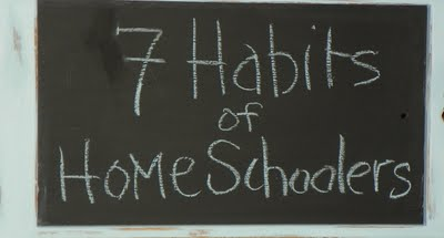 The 7 Habits of Highly Effective Homeschoolers
