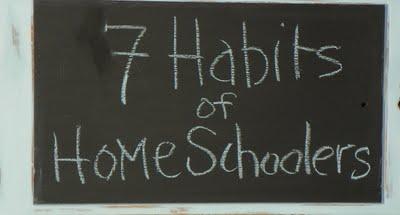 The 7 Habits of Highly Effective Homeschoolers