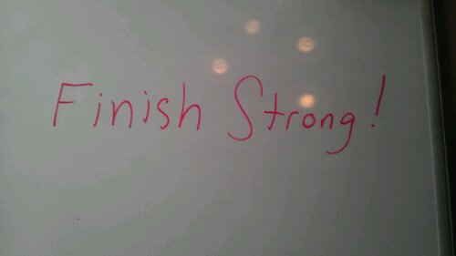 Whiteboard Quote of the Day: Finish Strong