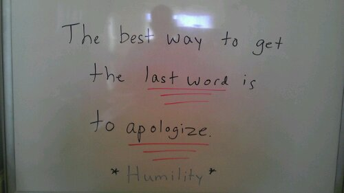 Whiteboard Quote of the Day: The Best Last Word = An Apology