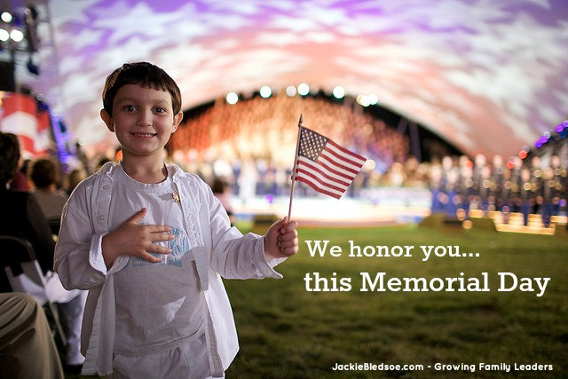 We Honor You...A Memorial Day Tribute - JackieBledsoe.com - Growing Family Leaders