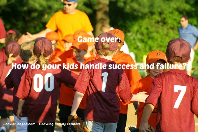 Are You Teaching Your Kids to Handle Success AND Failure? - JackieBledsoe.com - Growing Family Leaders