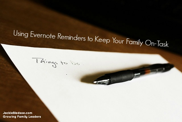 Using Evernote Reminders to Keep Your Family On-Task - JackieBledsoe.com - Growing Family Leaders