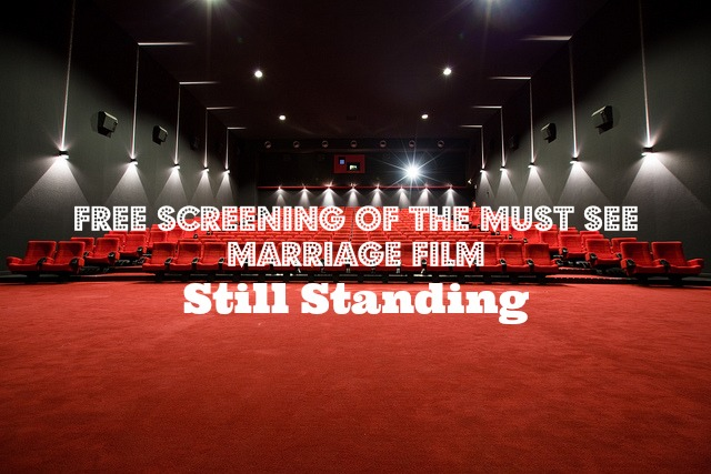 FREE Screening of the MUST SEE Marriage Film - Still Standing - JackieBledsoe.com - Growing Family Leaders