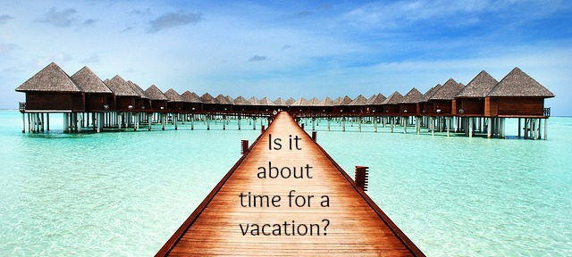 Are You and Your Spouse Due for a Vacation?