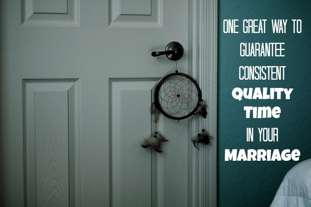One Great Way to Guarantee Consistent Quality Time in Your Marriage | JackieBledsoe.com - Growing Family Leaders