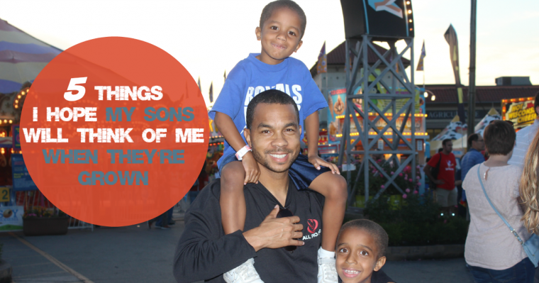 5 Things I Hope My Sons Will Think of Me When They're Grown - Jackie Bledsoe   JackieBledsoe.com