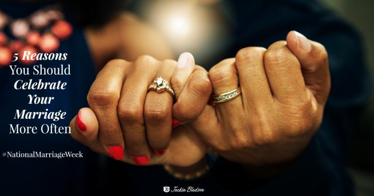 National Marriage Week, Marriage, Jackie Bledsoe, 7 Rings of Marriage, JackieBledsoe.com, celebrate your marriage, celebrate marriage