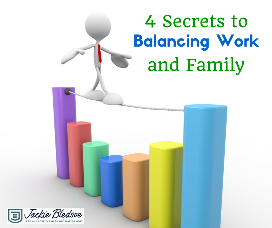 4 Secrets to Balancing Work and Family