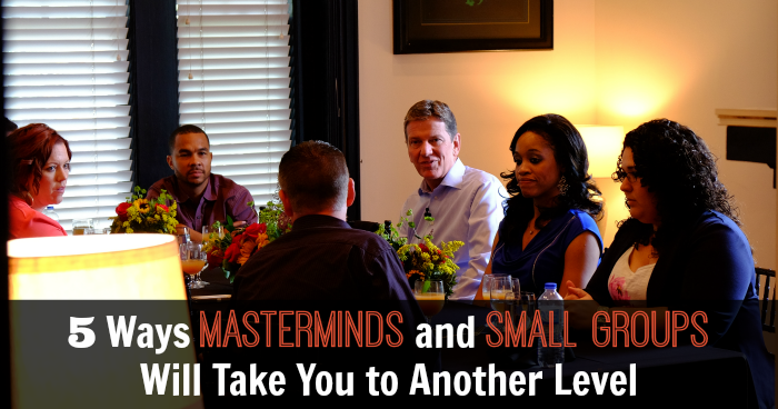 5 Ways Masterminds and Small Groups Will Take You to Another Level - JackieBledsoe.com   How my small groups and masterminds have taken me to higher levels