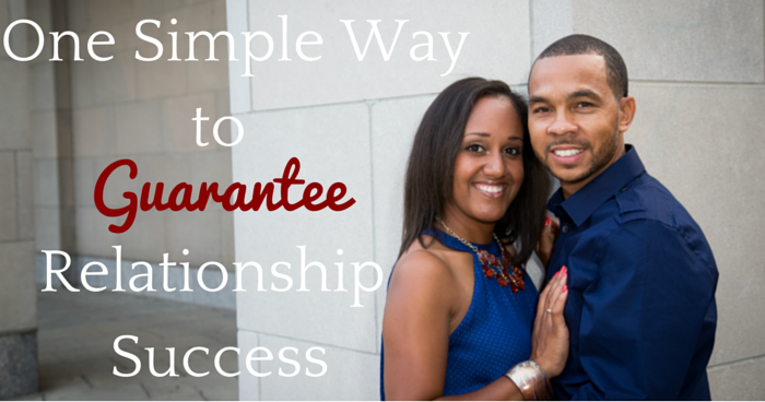 One Simple Way to Guarantee Relationship Success - JackieBledsoe.com | this is the best way to determine your relationships future