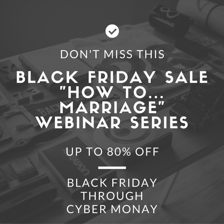 "Black Friday Marriage Sale - The ""How to ... Marriage"" Webinar Series - JackieBledsoe.com"