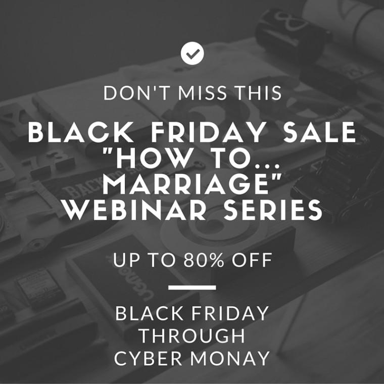 "Black Friday Marriage Sale - The ""How to ... Marriage"" Webinar Series - JackieBledsoe.com"