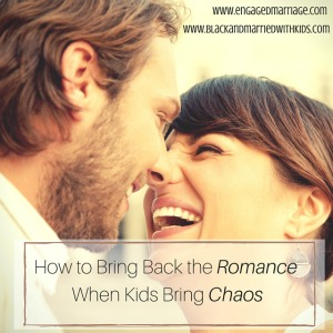 How to Bring Back the Romance When Kids Bring Chaos