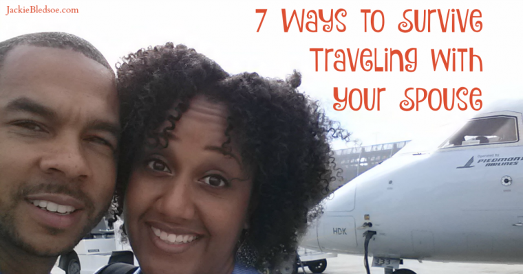 7 Ways to Survive Traveling With Your Spouse - JackieBledsoe.com